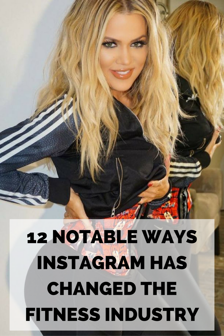 Instagram has had a notable influence on the fitness industry. Here are the twelve ways instagram has changed the fitness world.