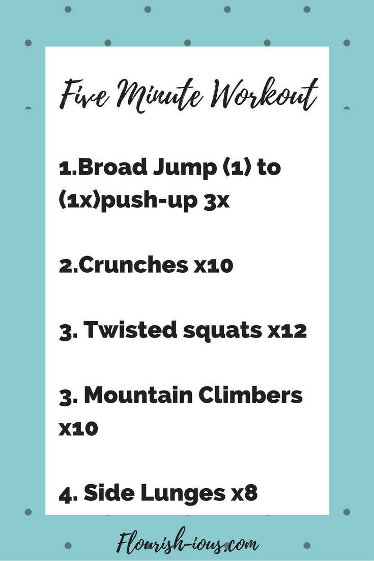 Having no time to workout is no longer an excuse. Check out this five minute workout, that includes a video tutorial.